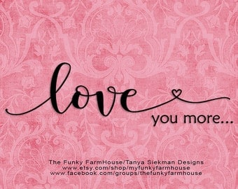 """SVG & PNG - """"Love you more"""""""