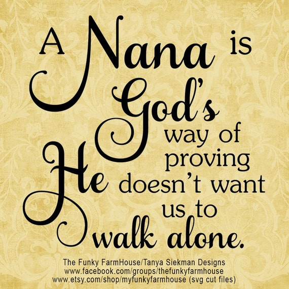 SVG & PNG - A Nana is God's way of proving He doesn't want us to walk alone