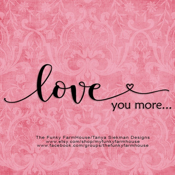 "SVG & PNG - ""Love you more"""