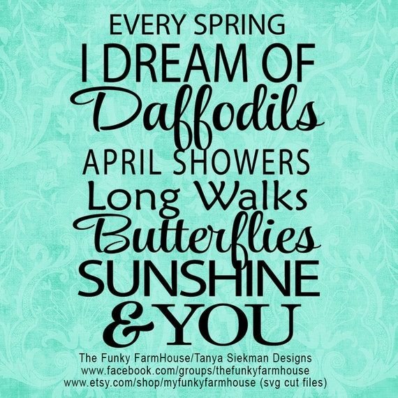 "SVG, & PNG - ""Every Spring I dream of Daffodils!"""