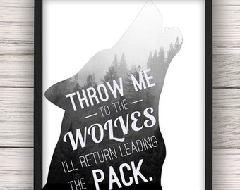 Throw Me to the Wolves, I'll Return Leading the Pack Inspirational Wall Art Quote