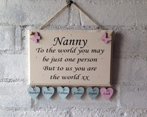 Nanny quoted wooden sign. Great for a Mothers Day gift. Wording changed to suit