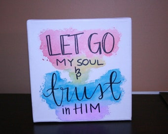 Let Go My Soul & Trust in Him canvas