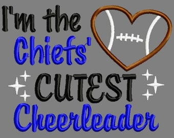 Buy 3 get 1 free!  I'm the Chiefs' cutest cheerleader, football applique embroidery design