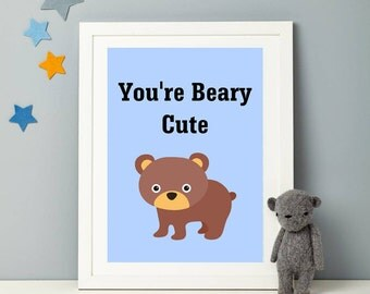 You Are Beary Cute Print