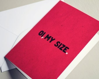 Oi, My Size | Greetings Card