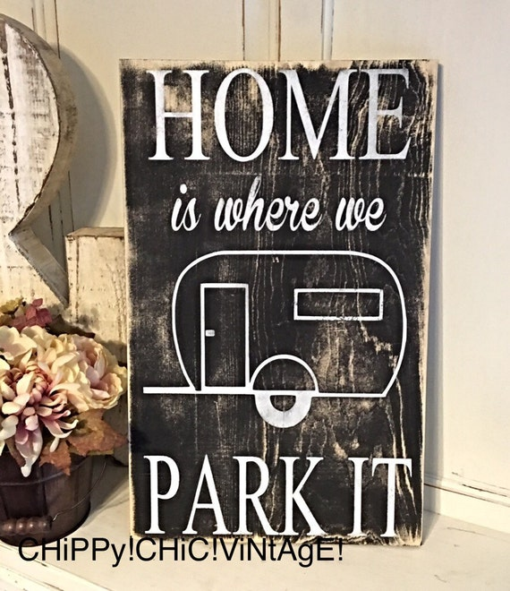 Home Is Where We Park It Camper Sign RV Camping