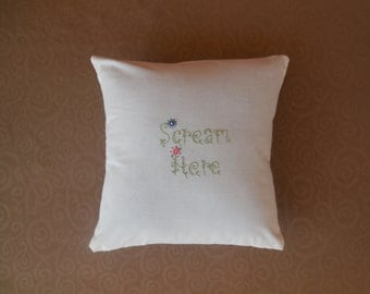 "Garden ""Scream Here"" pillow cover"