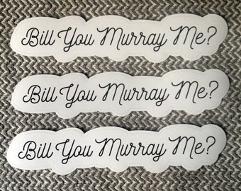 Bill Murray Sticker // Bill You Murray Me? Bumper Sticker