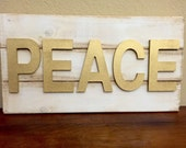 Customize PEACE Gold White Wood Sign pallet, Christmas Holidays, Custom color or phrase