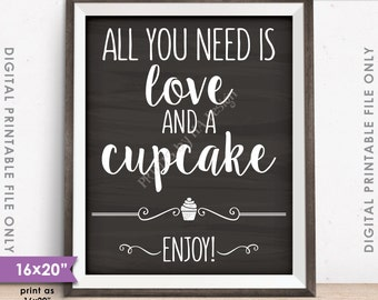 "All You Need is Love and a Cupcake Sign, Cupcake Wedding Sign, Wedding Reception, 8x10/16x20"" Chalkboard Style Printable Instant Download"