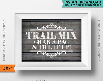 """Trail Mix Sign, Make Your Own Trail Mix, Grab a Bag & Fill it Up, Wedding Favor Treats, 5x7"""" Rustic Wood Style Printable Instant Download"""