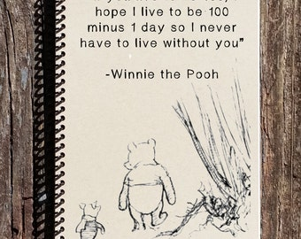Winnie the Pooh Notebook - Winnie the Pooh - If I live to be 100 Quote - Never Live Without You - Winnie the Pooh Quotes