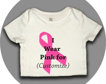 I Wear Pink For - Pink Ribbon Breast Cancer Awareness Onesie