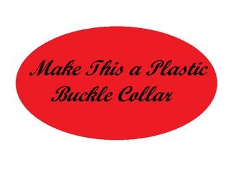 Add a Plastic Buckle, Buckle Collar, Buckle Upgrade, Plastic Buckle Upgrade, Martingale Collar with Buckle