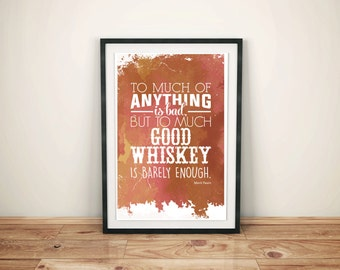 Good Whiskey -Mark Twain Quote