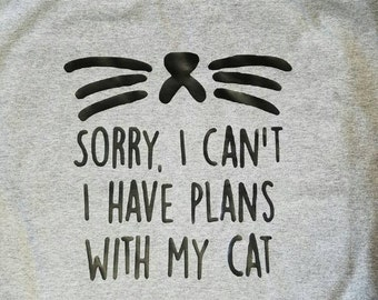 cat shirt, cat tshirt, cat, funny shirt, funny tshirt, cat tee, funny, graphic tee, cat lover, cat tank, sorry cant i have plans with my cat