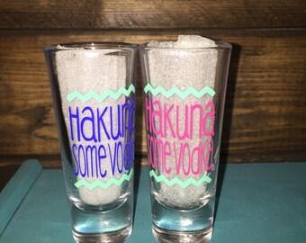 Hakuna Some Vodka Shot Glass