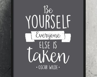 """PRINTABLE Art """"Be Yourself, Everyone Else Is Taken"""" Typography Art/Design Print, Typography Poster"""