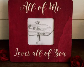 Picture Frame, Valentines Gift, Valentine Frame, All of Me Loves All of You Frame, Wedding Frame
