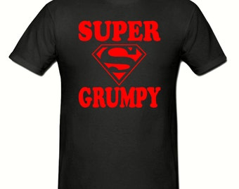 Super Grumpy t shirt,men's t shirt sizes small- 2xl,fathers day gift,dad gift