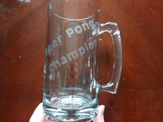 """Glass etched beer mug with """"Beer Pong Champion"""" etched on it"""