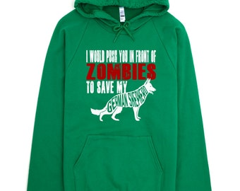 German Shepherd Sweatshirt - I Would Push You In Front Of Zombies To Save My German Shepherd Hoodie