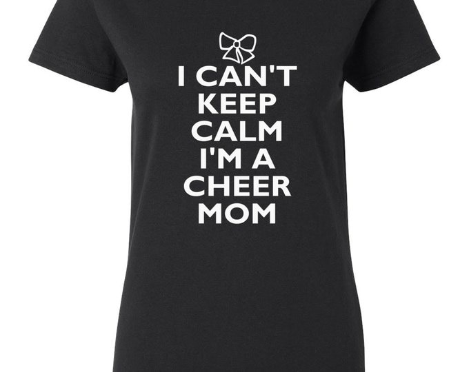 Cheer Life - I Can't Keep Calm I'm A Cheer Mom Womens T-Shirt