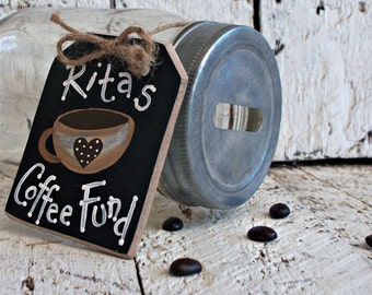 Coffee Lovers Gift, Personalized Mason Jar Bank Tag, Coffee Sign, Coffee Fund, Money Jar Tag, Coin Jar Label