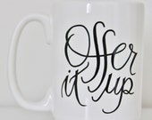 14 oz Offer It Up Ceramic Mug