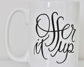 14 oz Offer It Up Ceramic Mug