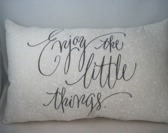 word pillows,quote pillows,enjoy the little things pillow,throw pillows,small pillows,white pillow,inspiration,healing,strength,quotes
