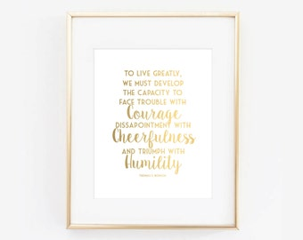 Gold Thomas S. Monson LDS Conference Quote Digital Printable Typography Design