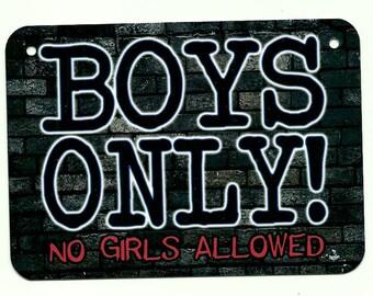 Metal Sign - BOYS ONLY - No Girls Allowed - man cave men door tree house