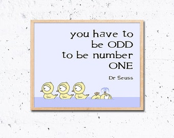 Dr Seuss Quote 5 x 7 or 8 x 10 PHYSICAL Wall Art Typography You Have To Be Odd Inspirational Duck Duckling Nursery Gift Poster Print