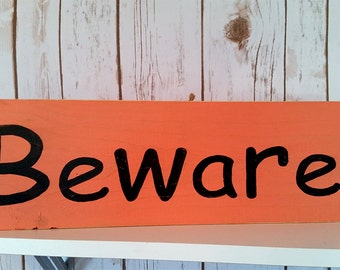 "Hand Painted Cottage Style ""Beware"" Wood Sign"