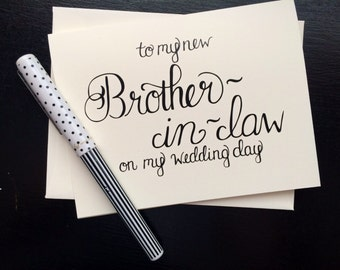 To My New Brother-In-Law On My Wedding Day Card - folded, hand lettered notecard with envelope