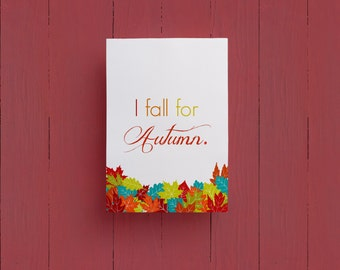 I Fall for Autumn Print- Fall and Autumn Printable Quote