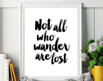 """Art Digital Print Poster – Printable Quote """"Not all who wander are lost"""" Inspirational Wall Art, Printable Typography *Digital Download*"""