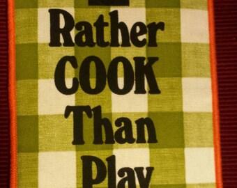 "Vintage Pot Holder ""I'd Rather Cook Than Play TENNIS"" Now! Designs San Francisco"