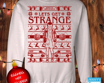 Ugly Christmas Sweater- Lets Get Strange - Stranger Things Sweatshirt