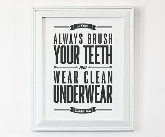 Brush Your Teeth Quotes: Always Brush Your Teeth And Wear Clean Underwear By