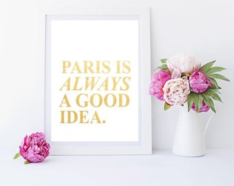Typographic Art, Paris Is always A Good Idea, Printable wall Art,  Modern Wall Art, digital Download, Home Decor