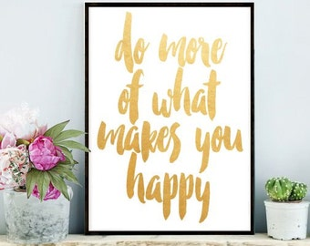 Digital Download, Motivational Print, Do More Of What Makes You Happy, Typography Poster, Inspirational Quote, Word Art, Wall Decor
