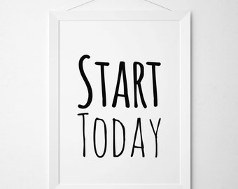 Start Today Print, Motivational Poster, Typography Print, Inspirational Quote, Black And White Design, Nursery Wall Print, Office Decor