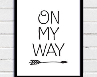 Downloadable Print, Inspirational Print, Inspirational Poster, On My Way, Scandinavian Art, Typography, Home Decor