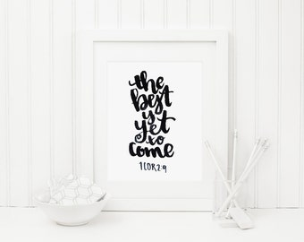 The Best is Yet to Come Hand Lettered Scripture Digital Print