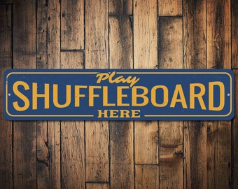 Play Shuffleboard Here Sign, Custom Tournament Game Winner Gift, Personalized Game Room Man Cave Dorm Decor - Quality Aluminum ENS1002398