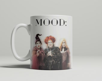 Mood: Hocus Pocus Mug, Sanderson Sisters, Mood, Coffee mug, Halloween Mug, Funny Mug, Movies Mug, gift for friend, Double sided image