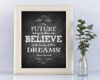 Graduation printable sign poster - The Future belongs to those who Believe in the beauty of their dreams - Eleanor Roosevelt quote